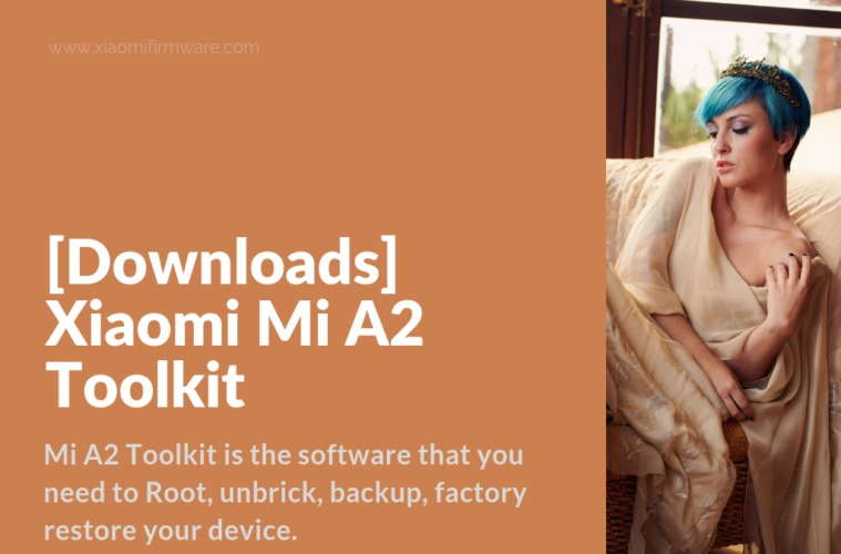 Downloads] Xiaomi Mi A2 Toolkit - Xiaomi Firmware