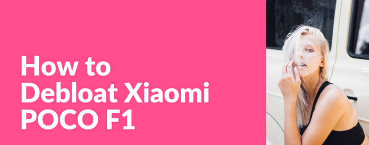 How to remove junk apps on Xiaomi POCO F1
