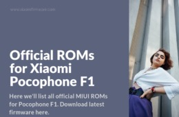 Download Latest Firmware for Xiaomi POCO F1