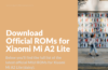 Latest MIUI Firmware for Mi A2 Lite