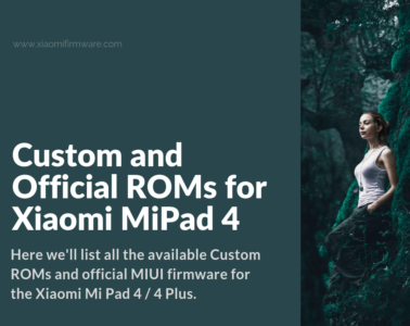 List of the latest Android Firmware for Xiaomi Mi Pad 4
