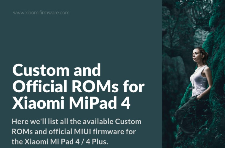Download Custom and Official MIUI ROMs for MiPad 4 - Xiaomi Firmware