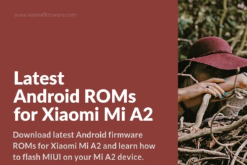 Download Custom ROMs for Xiaomi Mi A2 - Xiaomi Firmware