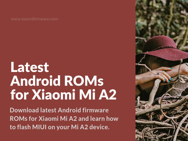 Firmware, Root and MIUI ROM for Mi A2
