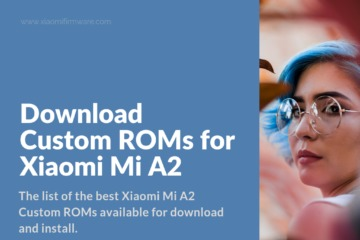 Android 9 Custom ROMs for Mi A2
