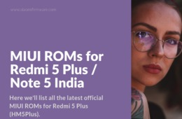 List of Redmi 5 Plus Official ROMs