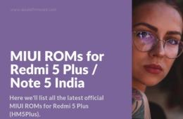 List of Redmi 5 Plus Official ROMs
