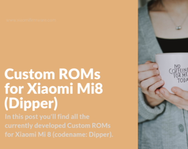 Full List of Custom Firmware for Xiaomi Mi 8