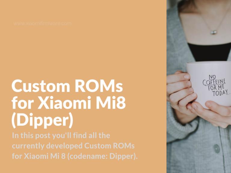 Full List of Custom Firmware for Xiaomi Mi 8