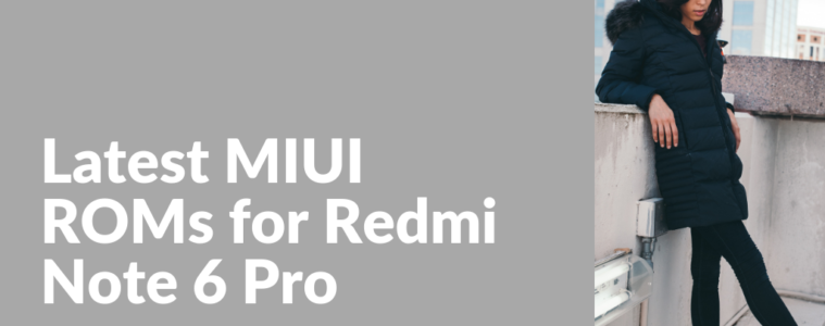 Redmi Note 6 Pro (Tulip) - Drivers and official ROMs