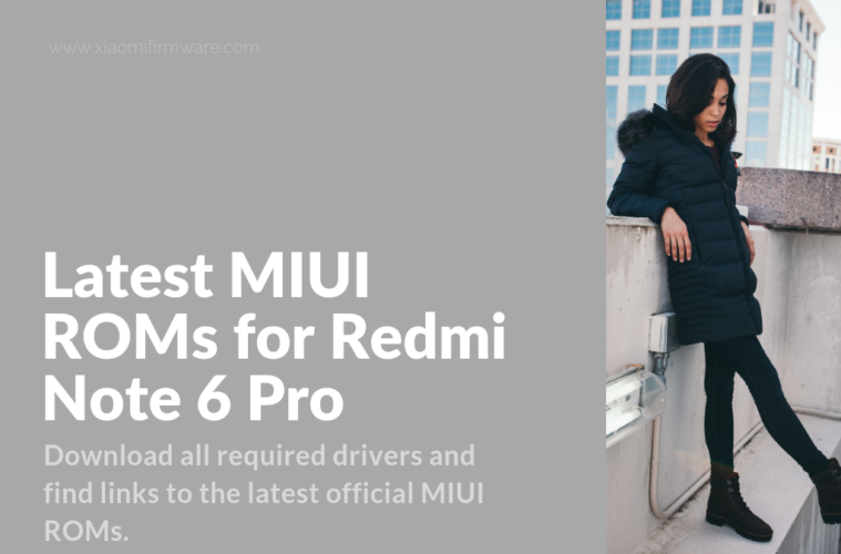 Download Latest MIUI ROMs for Redmi Note 6 Pro - Xiaomi Firmware