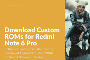 Android 9 Custom Firmware for Redmi Note 6 Pro