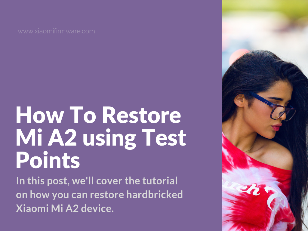 How To Restore Mi A2 Using Test Points Xiaomi Firmware
