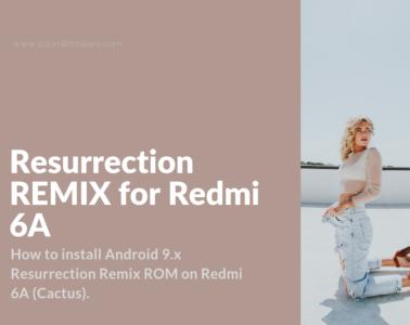 Download Resurrection REMIX for Redmi 6A