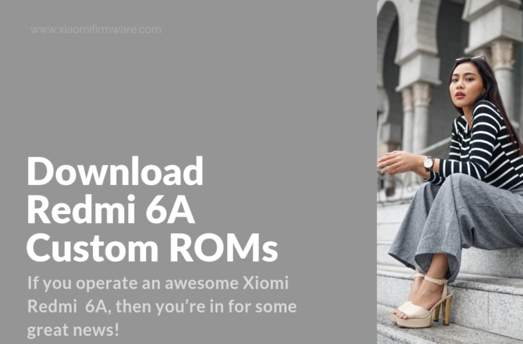 download android 9 custom firmware for redmi 6a