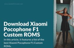 Custom ROMs for Poco F1