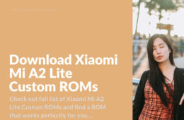 Download Latest Custom Android ROMs for Mi A2 Lite