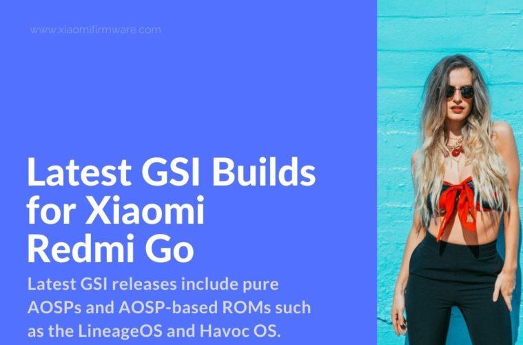 latest GSI firmware for Redmi Go