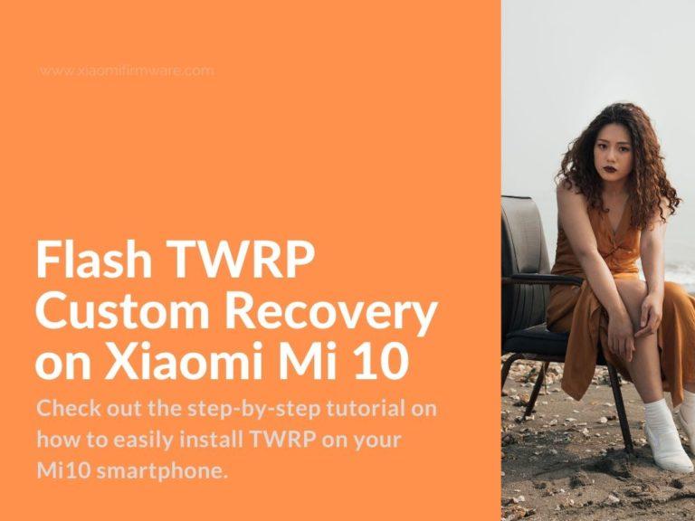 How to Install TWRP Xiaomi Mi 10