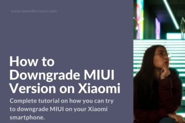 Downgrading MIUI on Xiaomi Smartphone