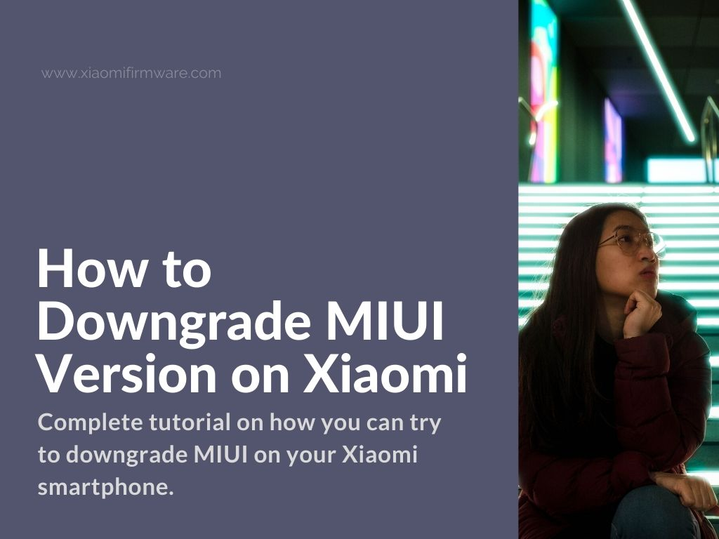Downgrading MIUI on Xiaomi Smartphone