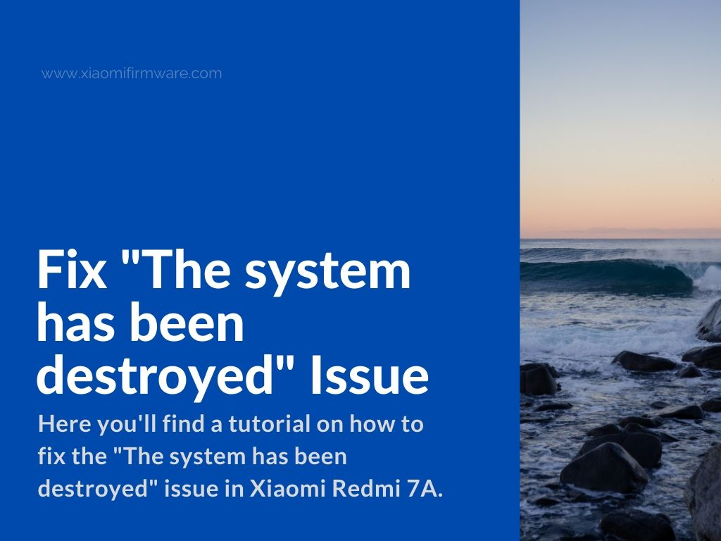 fix xiaomi redmi 7a system destroyed