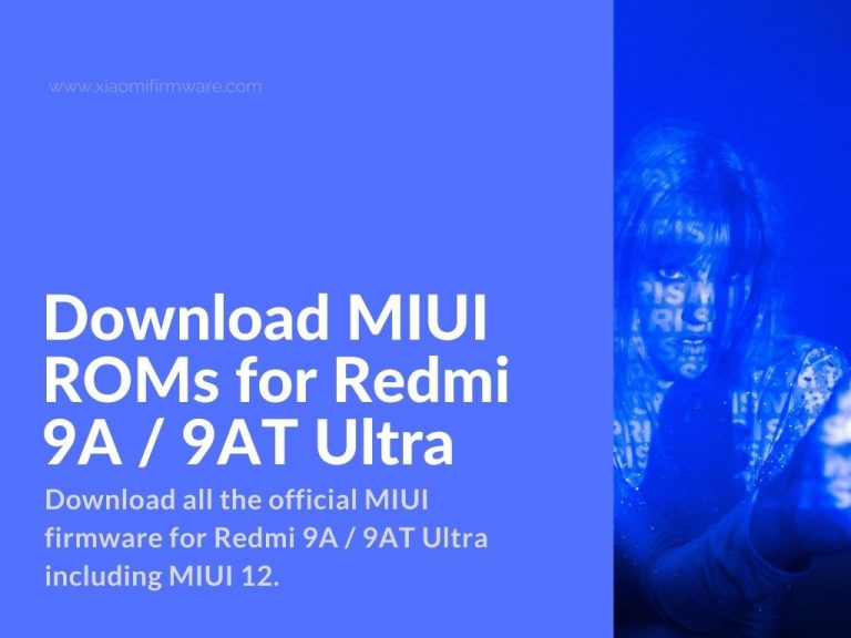 Official Firmware for xiaomi redmi 9A 9AT Ultra