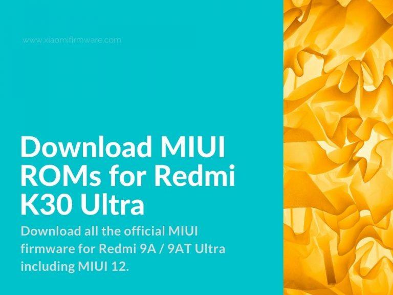 Redmi K30 Ultra Official ROMs