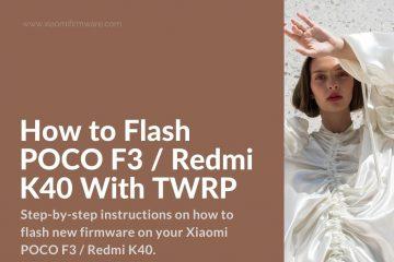 POCO F3 TWRP Flashing
