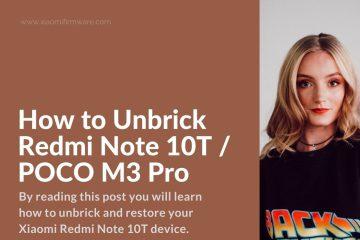 tutorial how restore bricked redmi note 10t